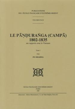 Le Pāṇḍuraṅga (Campā), 1802-1835 : ses rapports avec le Vietnam