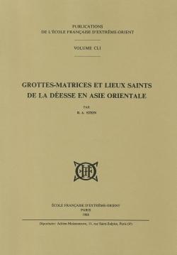 Grottes-matrices et lieux saints de la Déesse en Asie orientale