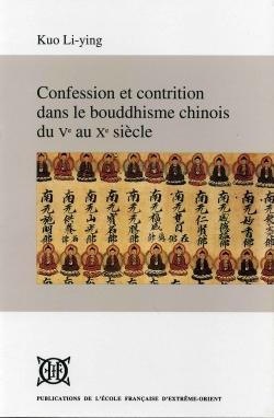 Confession et contrition dans le bouddhisme chinois du Ve au Xe siècle