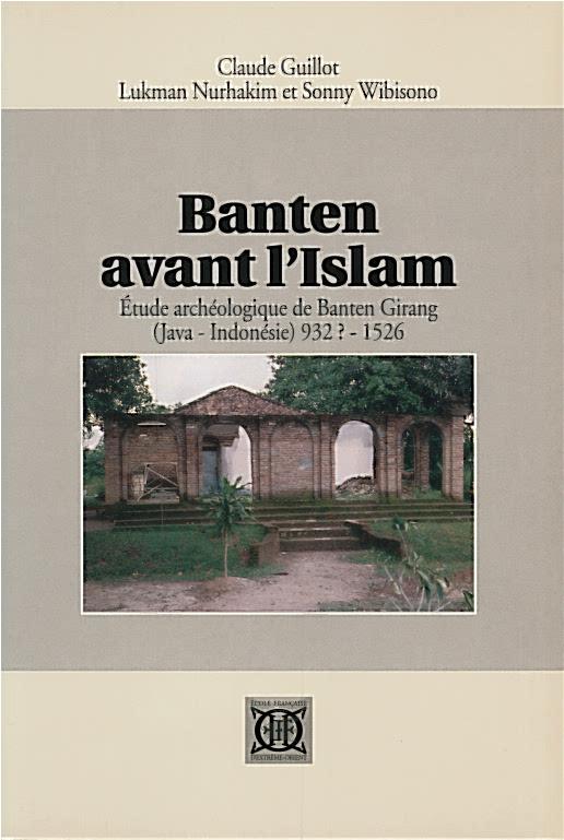 Banten avant l'Islam : étude archéologique de Banten Girang (Java Indonésie) 932 (?) - 1526