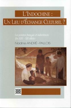 L'Indochine : un lieu d'échange culturel ?