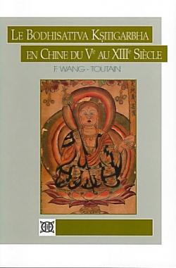 Le bodhisattva Kṣitigarbha en Chine du Ve au XIIIe siècle