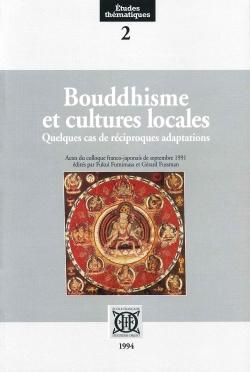 Bouddhisme et cultures locales. Quelques cas de réciproques adaptations