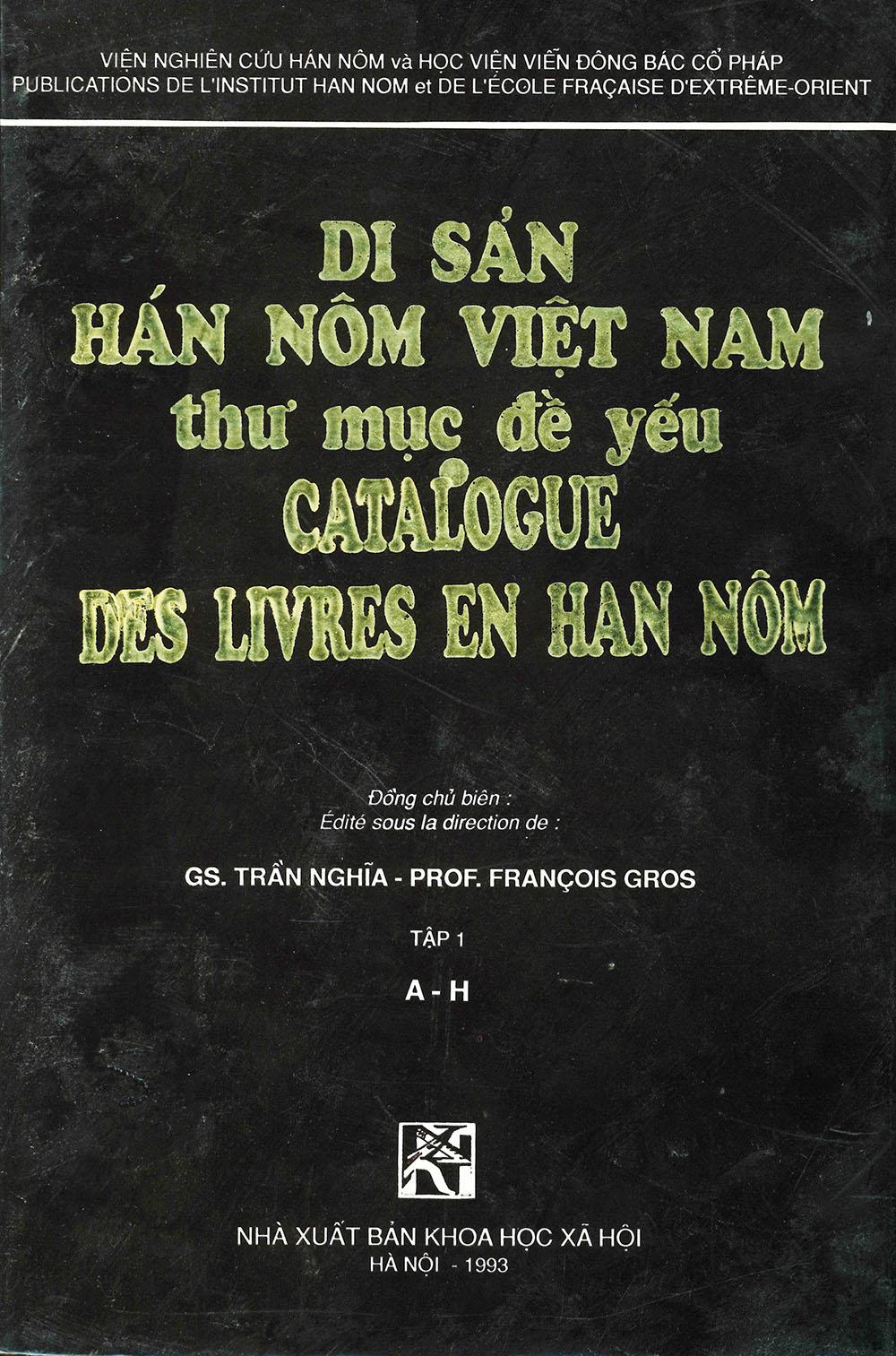 Catalogue des livres en Han Nôm = Di sản Hán Nôm Việt Nam (thư mục đề yếu / đồng chủ biên)