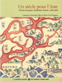 Un siècle pour l'Asie : L'École française d'Extrême-Orient, 1898-2000
