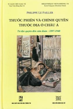 Thuốc phiện và chính quyền thuộc địa ở Châu Á : Từ độc quyền đến cấm đoán: 1897-1940