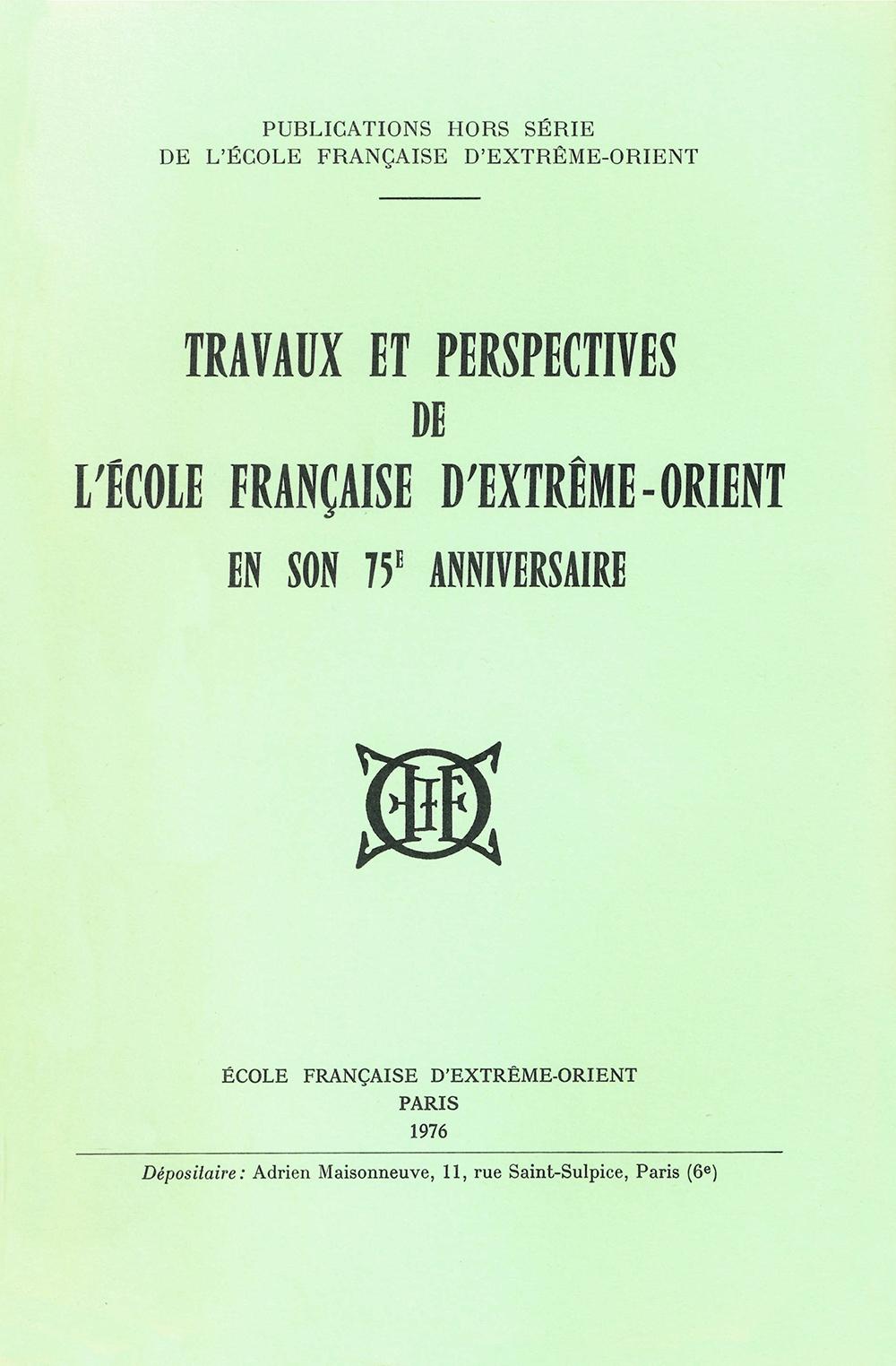 Travaux et perspectives de l'École française d'Extrême-Orient en son 75e anniversaire