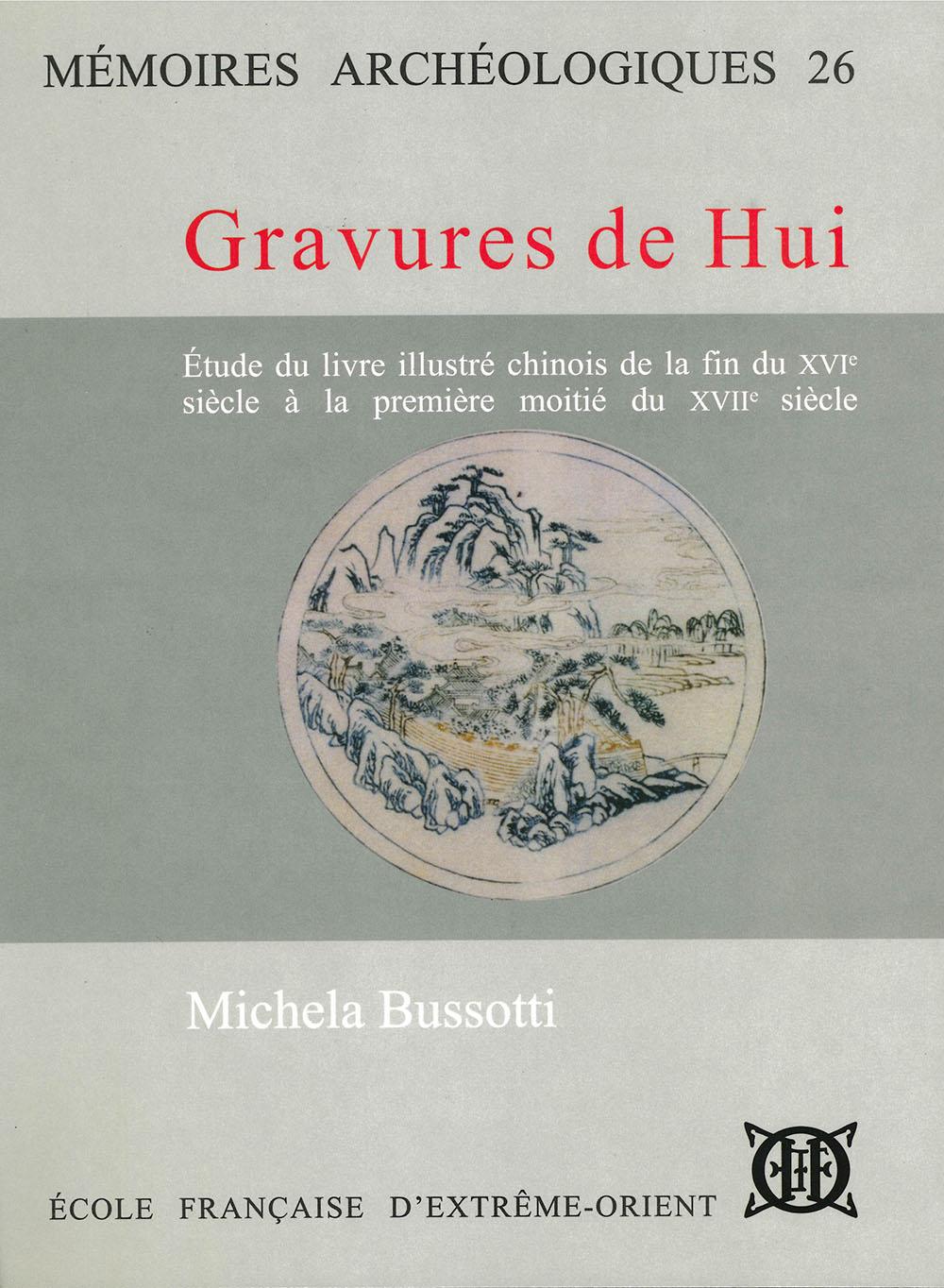 Gravures de Hui : étude du livre illustré chinois de la fin du XVIe siècle à la première moitié du XVIIe siècle