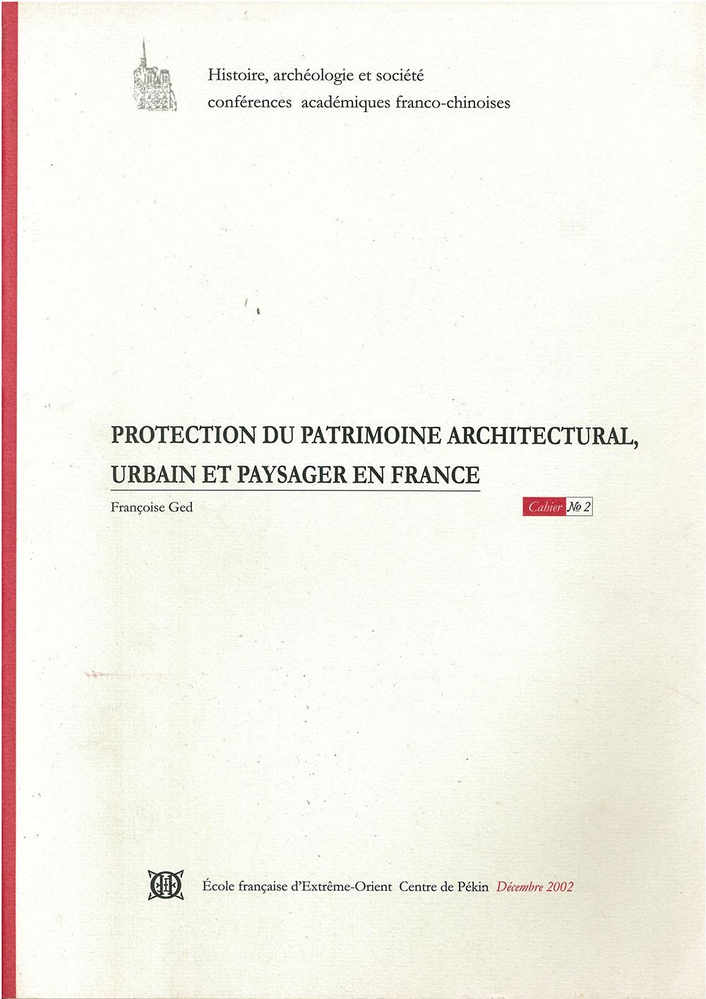 Protection du patrimoine architectural, urbain et paysager en France = Faguo de jianzhu chengshi he jingguan yichan baohu