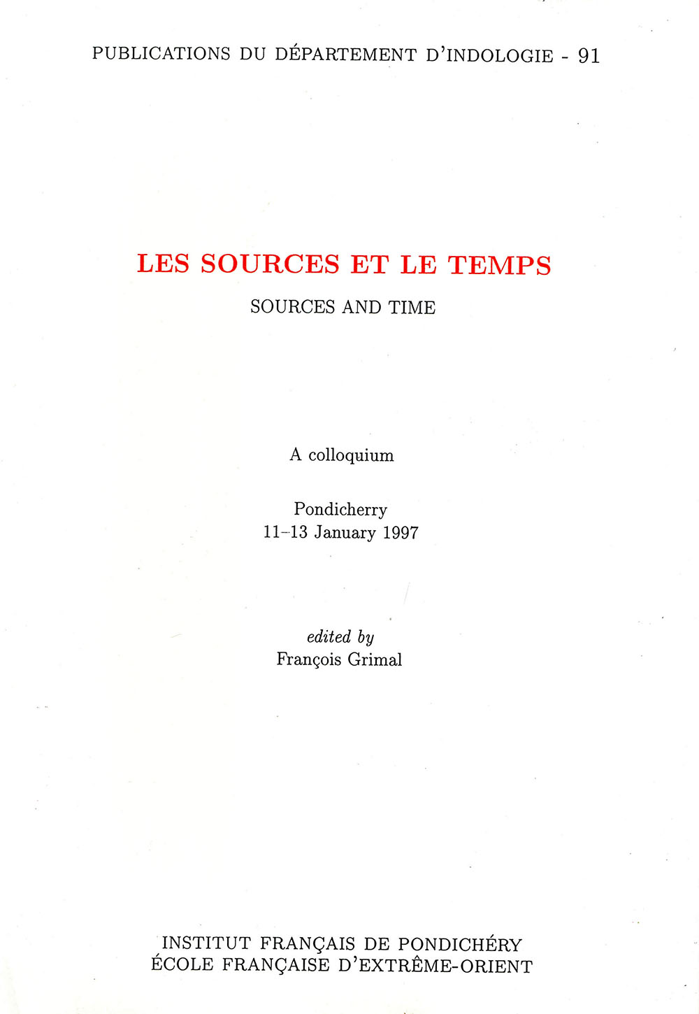 Les sources et le temps = Sources and time. A colloquium. Pondicherry 11-13 January 1997