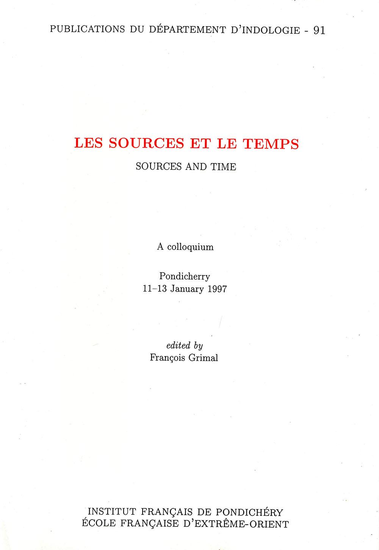 Les sources et le temps = Sources and time. A colloquium. Pondicherry 11-13 January 1997