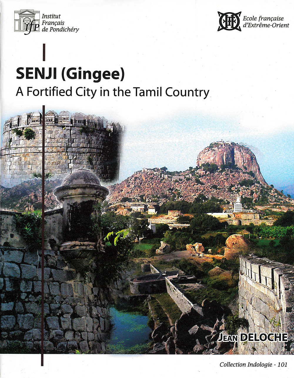 Senji (Gingee): a fortified city in the Tamil country