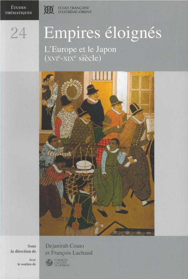 Empires éloignés. L'Europe et le Japon (XVIe-XIXe siècle)
