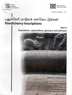 Putucceri Manilakkalvettukkal / Pondicherry Inscriptions Part II. Translation, appendices, glossary and phrases