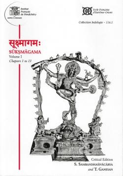 Sūkṣmāgama Volume I  Chapters 1 to 13