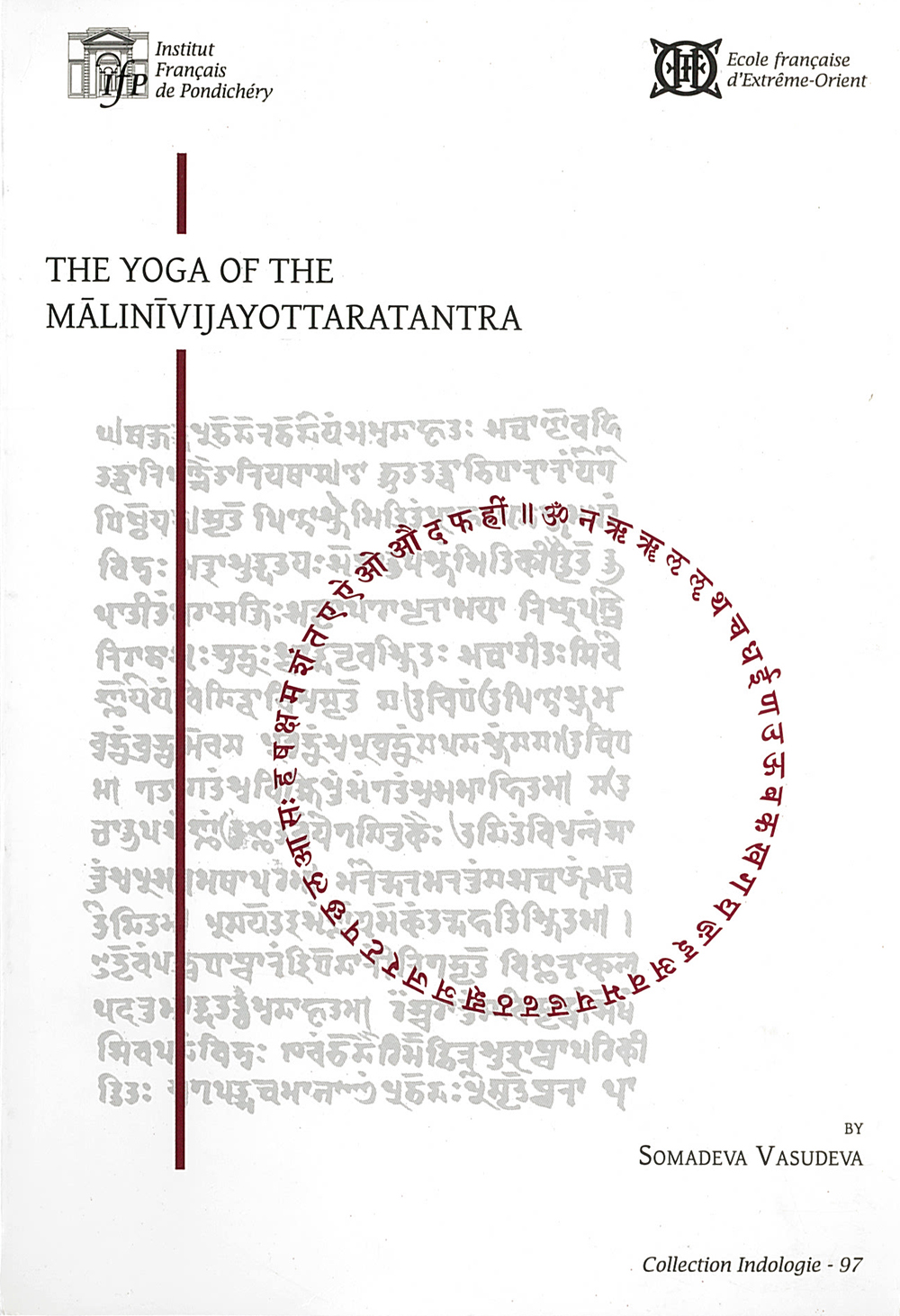 The Yoga of the Malinivijayottaratantra. Chapters 1-4, 7, I2-17.