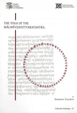 The Yoga of the Malinivijayottaratantra. Chapters 1-4, 7, I2-17.