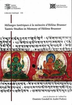 Mélanges tantriques à la mémoire d'Hélène Brunner. Tantric Studies in Memory of Hélène Brunner
