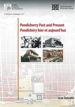 Pondicherry Past and Present. Pondichéry hier et aujourd'hui
