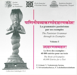 Pāṇinīyavyākaraṇodāharaṇakośaḥ / The Paninian grammar through its examples