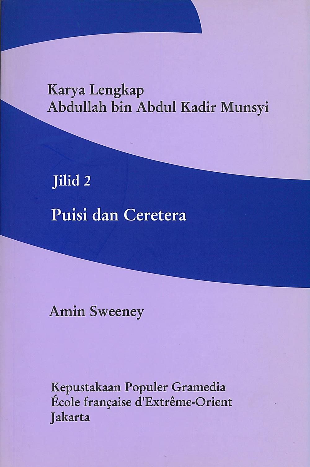 Karya Lengkap Abdullah bin Abdul Kadir Munsyi. Jilid 2, Puisi dan Cetera