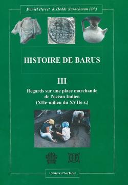 Histoire de Barus III : Regards sur une place marchande de l'océan indien (XIIe-milieu du XVIIe s.)