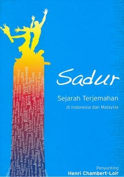 Sadur : sejarah terjemahan di Indonesia dan Malaysia