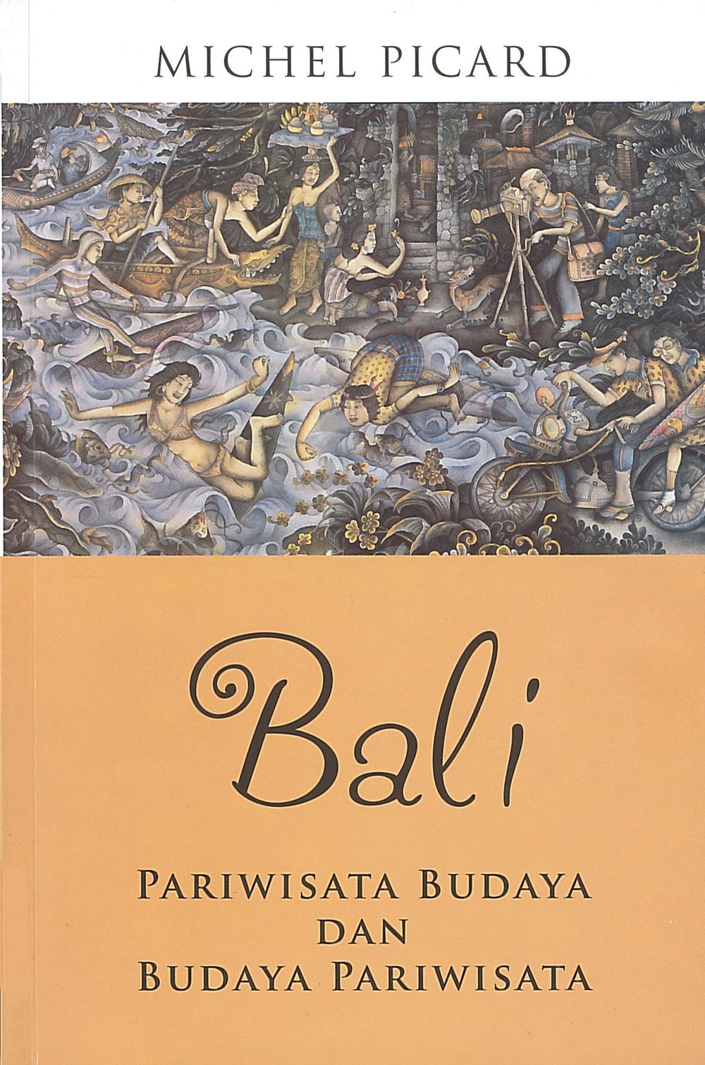 Bali : Pariwisata Budaya, Budaya Pariwisata