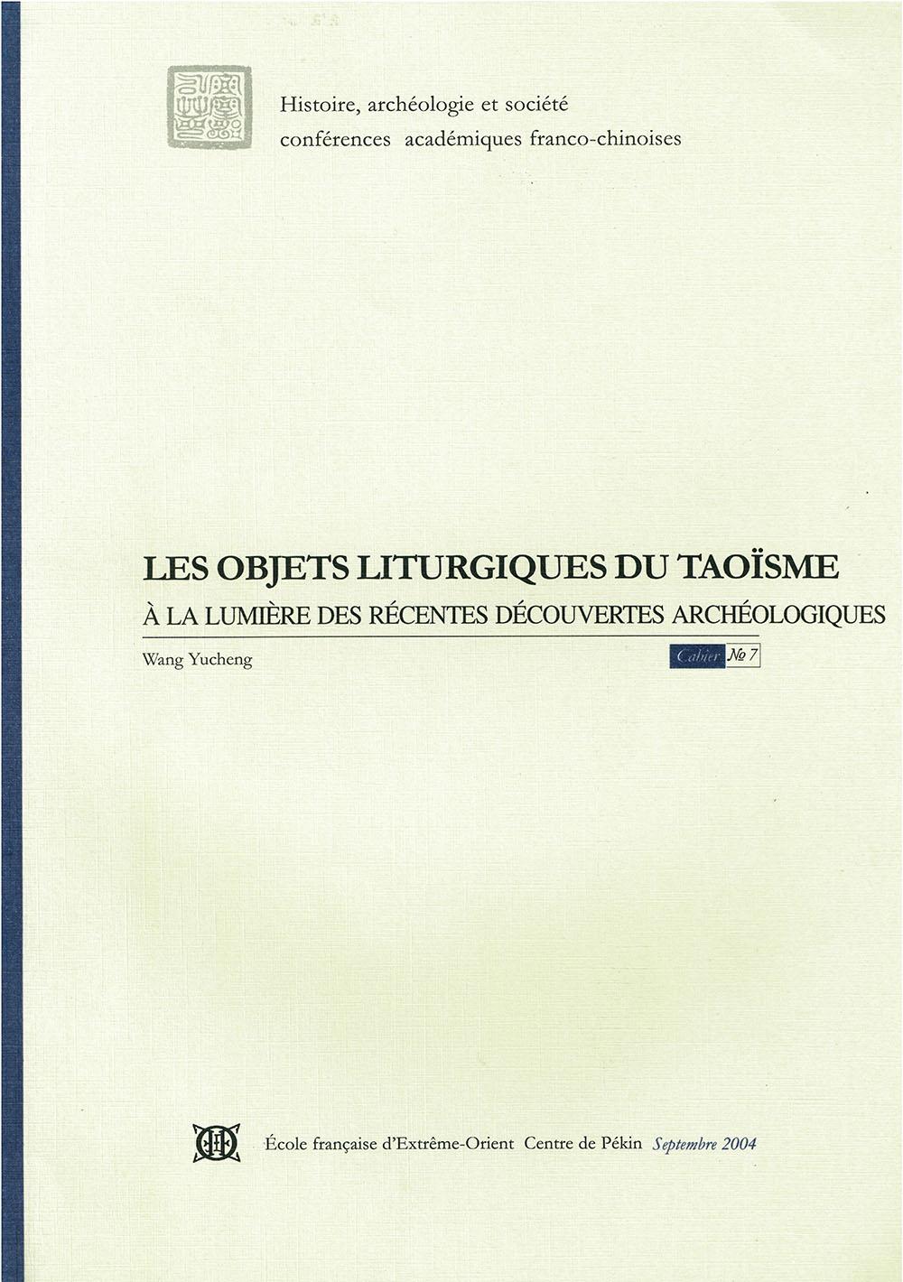Les objets liturgiques du taoïsme à la lumière des récentes découvertes archéologiques