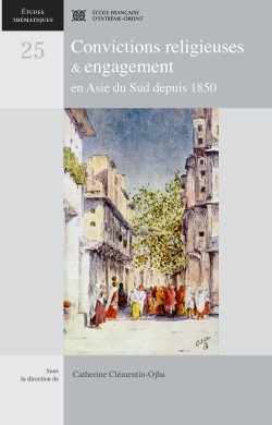Convictions religieuses et engagement en Asie du Sud depuis 1850