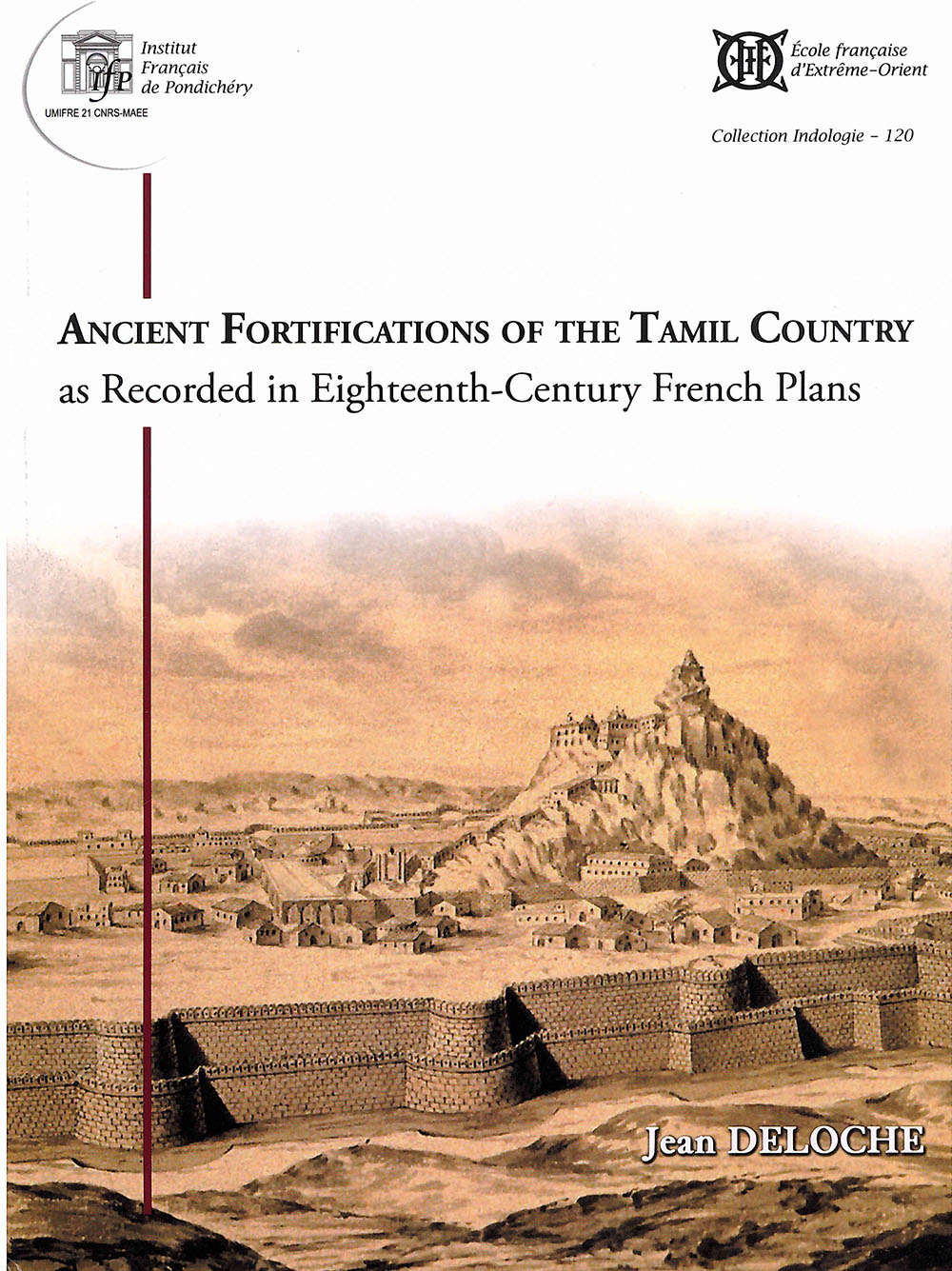 Ancient Fortifications in the Tamil Country as Recorded in Eighteenth-Century French Plans