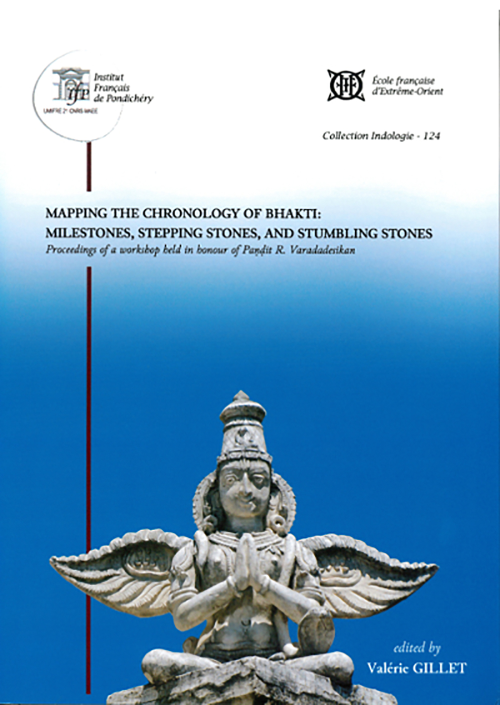 Mapping the Chronology of Bhakti: Milestones, Stepping Stones, and Stumbling Stones