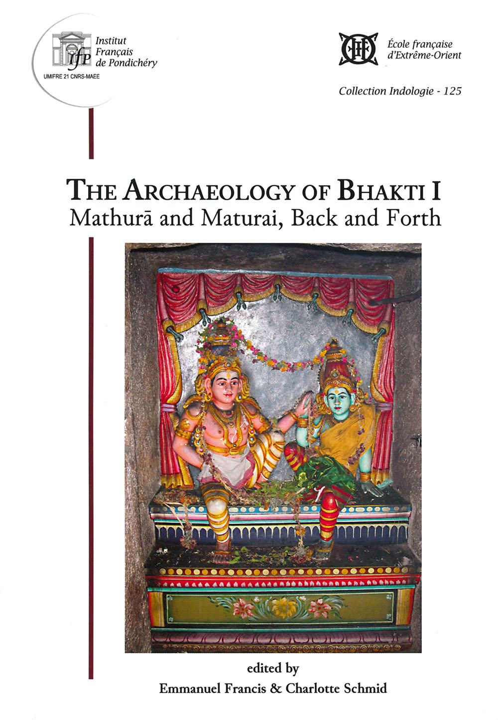 The Archaeology of Bhakti I