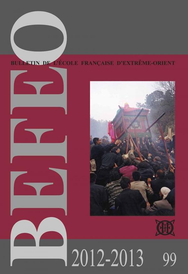 Bulletin de l'Ecole française d'Extrême-Orient 99 (2012-2013)