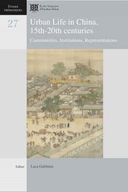 Urban Life in China, 15th-20th centuries