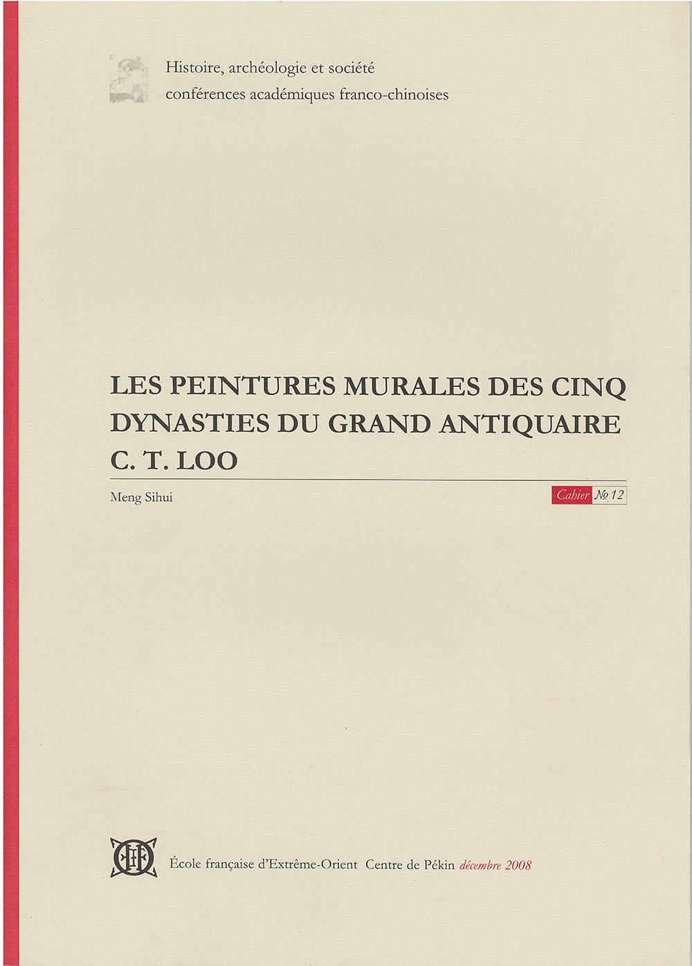 Les Peintures Murales des cinq dynasties du grand antiquaire C. T. Loo