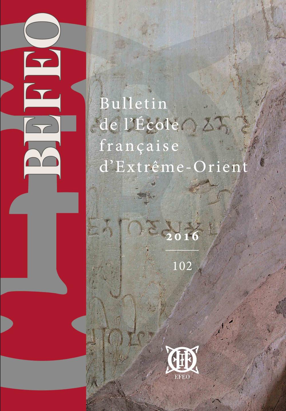 Bulletin de l'École française d'Extrême-Orient 102 (2016)