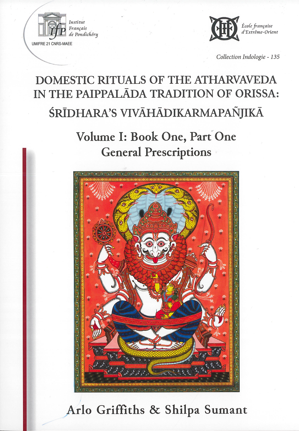 Domestic Rituals of the Atharvaveda in the Paippalāda Tradition of Orissa: Śrīdhara's Vivāhādikarmapañjikā