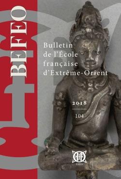 Bulletin de l'École française d'Extrême-Orient 104 (2018)