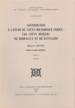Contribution à l'étude du stūpa bouddhique indien : les stūpa mineurs de Bodh-Gayā et de Ratnagiri
