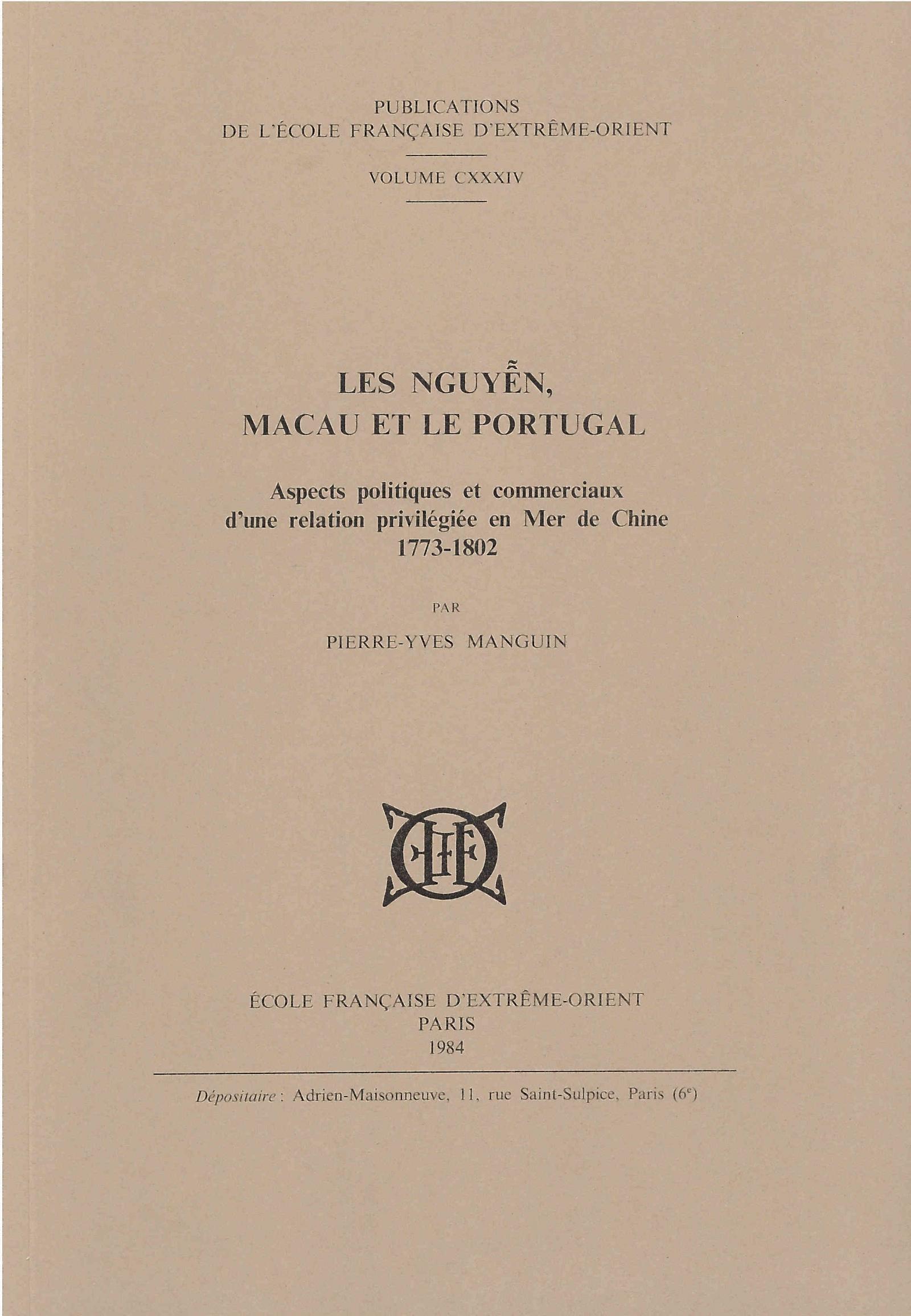 Les Nguyêñ, Macau et le Portugal : aspects politiques et commerciaux d'une relation privilégiée en Mer de Chine (1773-1802)