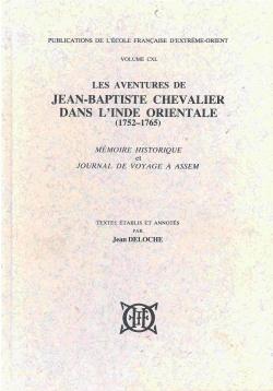 Les aventures de Jean-Baptiste Chevalier dans l'Inde orientale (1752-1765) : mémoire historique et Journal de voyage à Assem