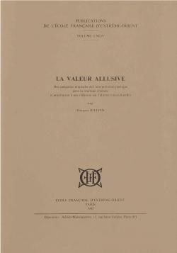 La valeur allusive : Des catégories originales de l'interprétation poétique dans la tradition chinoise