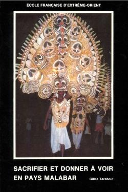 Sacrifier et donner à voir en pays Malabar : les fêtes de temple au Kerala (Inde du Sud)