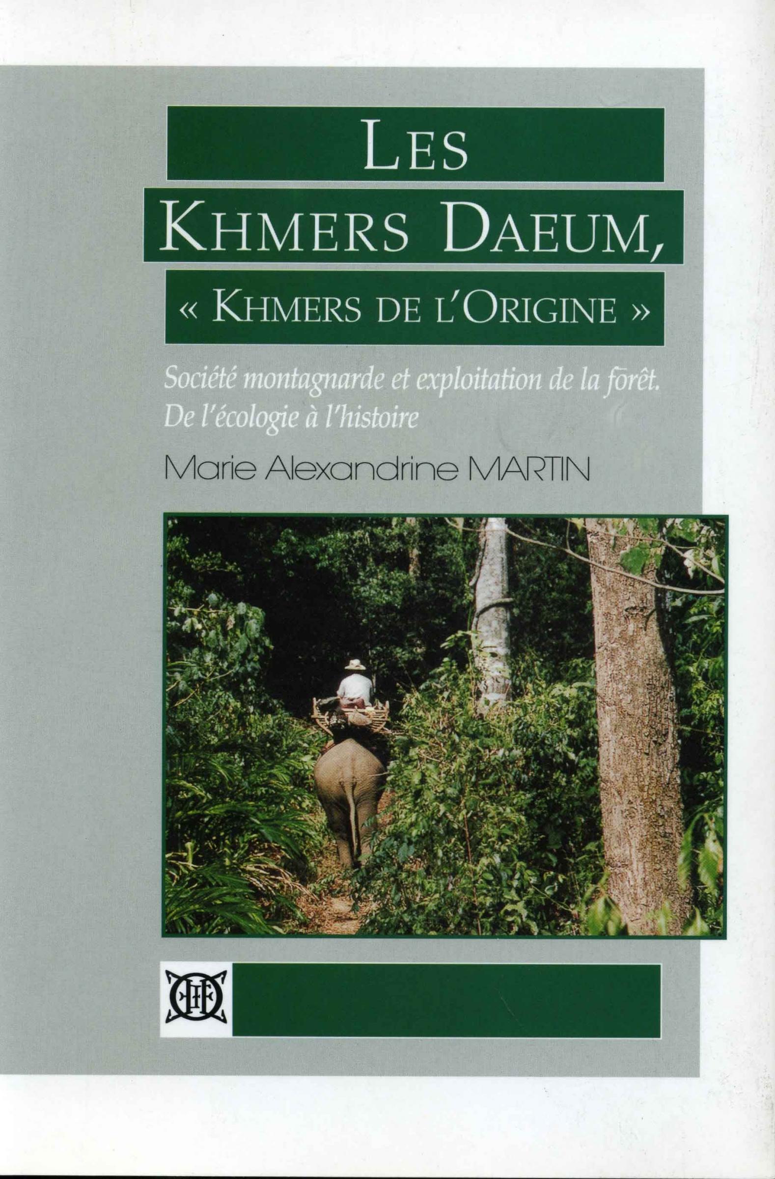 Les Khmers Daeum «Khmers de l'origine» : société montagnarde et exploitation de la forêt. De l'écologie à l'histoire