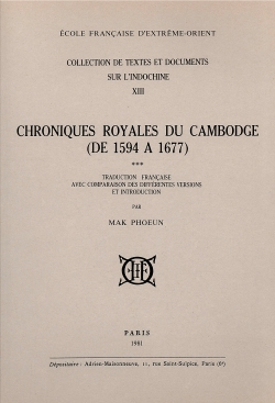 Chroniques royales du Cambodge (traduction française avec comparaison des différentes versions et introduction), Tome 3