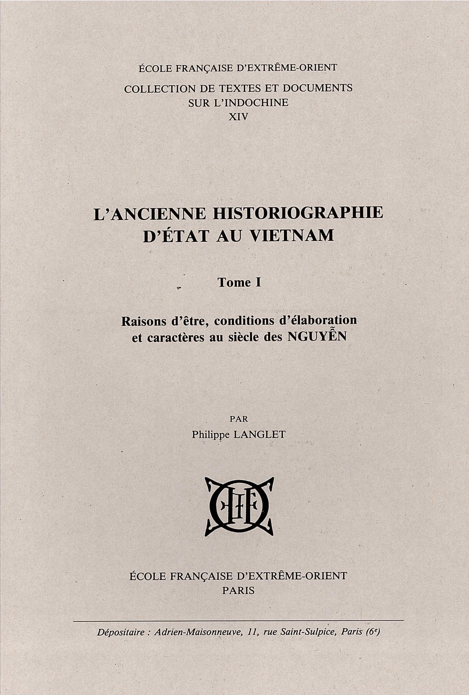 L'ancienne historiographie d'État au Viêtnam Tome 1