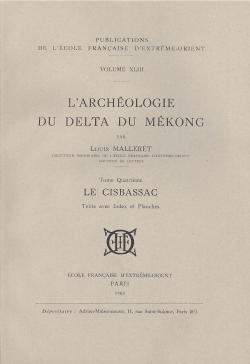 L'archéologie du delta du Mékong, Tome 4