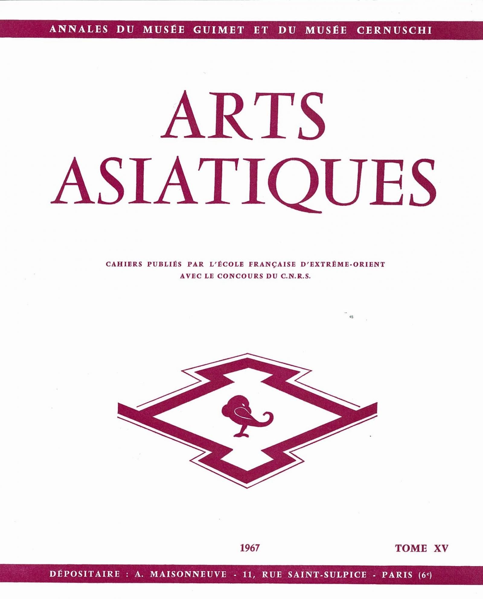 Arts Asiatiques 15 (1967)