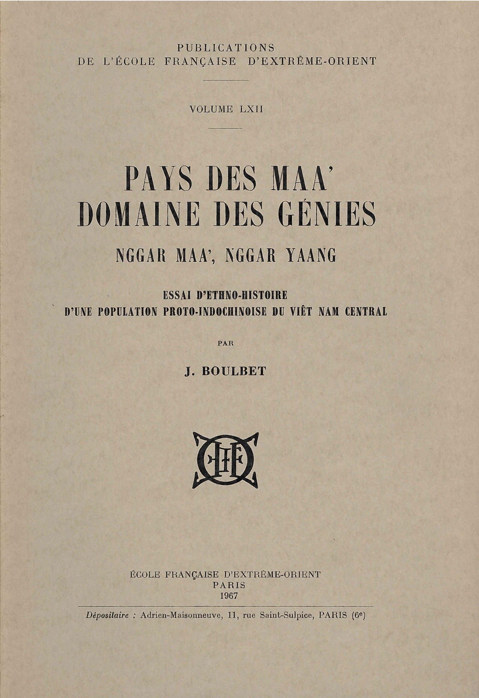 Pays des Maa', domaine des génies, Nggar Maa', Nggar Yang, essai d'ethno-histoire d'une population proto-indochinoise du Viêt Nam central